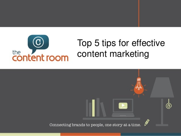 Top 5 tips for effective content marketing