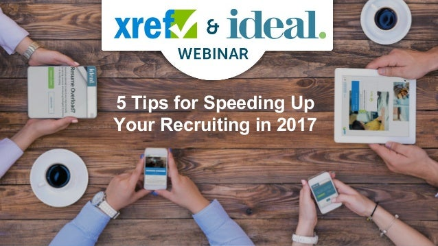 & 5 Tips for Speeding Up Your Recruiting in 2017