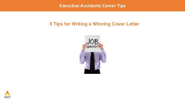 executive assistants career tips 5 tips for writing a winning cover letter - Writing A Winning Cover Letter