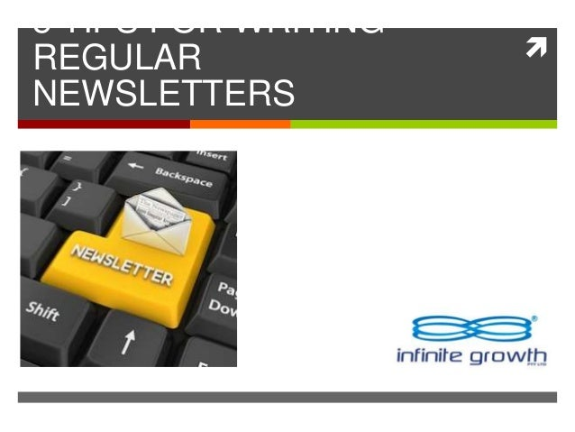 writing newsletters In the world of email marketing, your customers' confidant is a newsletter follow these 7 steps for an effective email newsletter & you'll be golden.