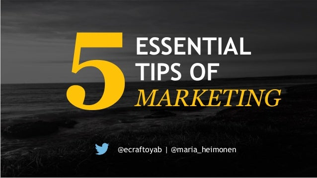 ESSENTIAL TIPS OF MARKETING @ecraftoyab | @maria_heimonen