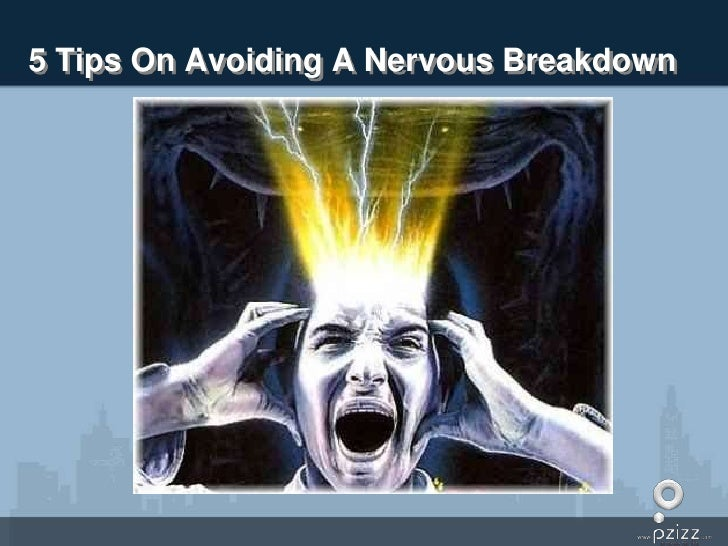 5 Tips On Avoiding A Nervous Breakdown<br />
