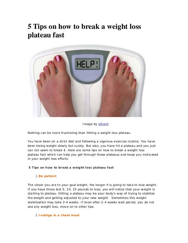 5 Tips on how to break a weight lossplateau fastImage by o5comNothing can be more frustrating than hitting a weight loss p...