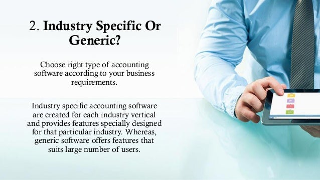 the various factors to consider in selecting accounting software Now that you've reviewed the various accounting software possibilities, it's time to make a choice it's important to realize that you're not only selecting an accounting systemâ you're choosing a company as well.