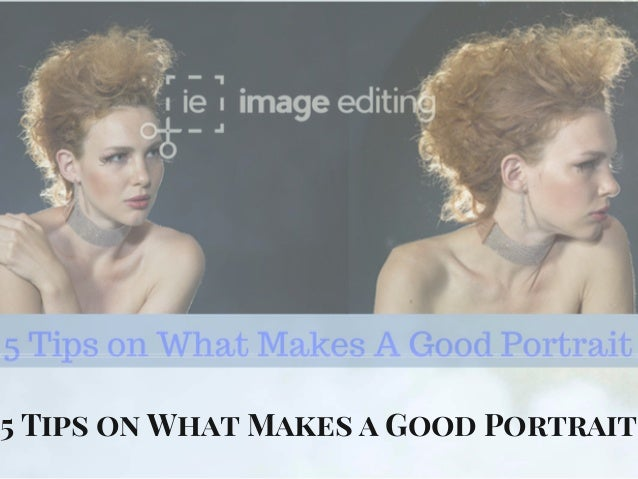 5 Tips on What Makes a Good Portrait