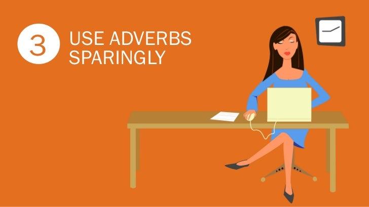 USE ADVERBS3   SPARINGLY