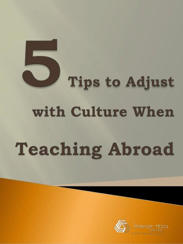 Learning the local culture will help you in connecting and communicating with your students.