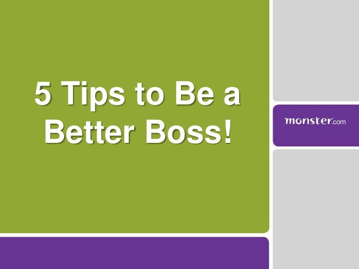 5 Tips to Be a Better Boss!<br />