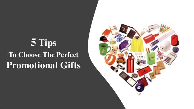 5 Tips To Choose The Perfect Promotional Gifts