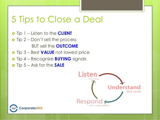 how to close the deal Follow these simple and intuitive steps and learn how a well structured and conducted closing call can lead to the actually closing of a sales deal.