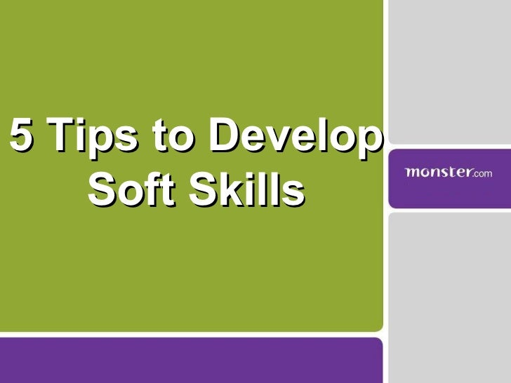 5 Tips to Develop Soft Skills