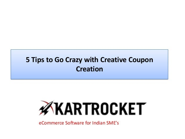 5 Tips to Go Crazy with Creative Coupon Creation eCommerce Software for Indian SME's