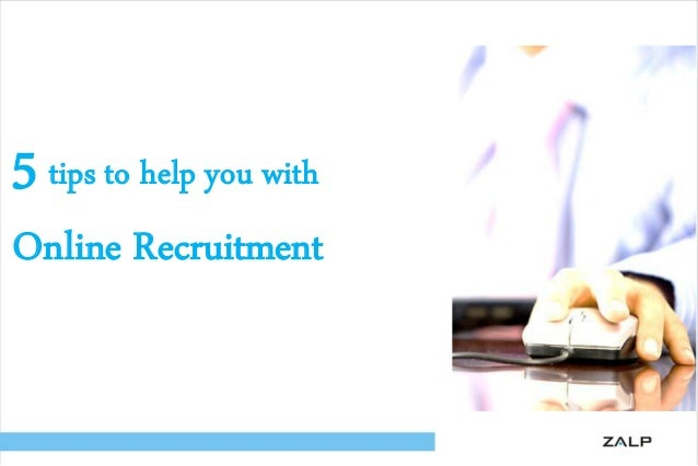 5 tips to help you with  Online Recruitment