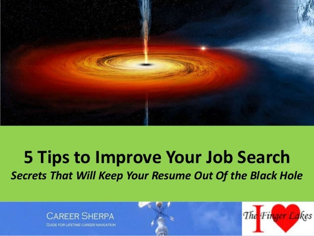 5 Tips to Improve Your Job Search Secrets That Will Keep Your Resume Out Of the Black Hole