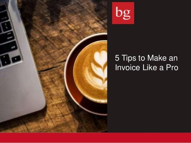 5 Tips to Make an Invoice Like a Pro