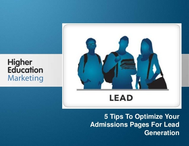 5 Tips To Optimize Your Admissions Pages For Lead Generation Slide 1 5 Tips To Optimize Your Admissions Pages For Lead Gen...