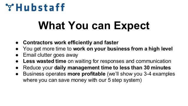 What You can Expect ● Contractors work efficiently and faster ● You get more time to work on your business from a high lev...