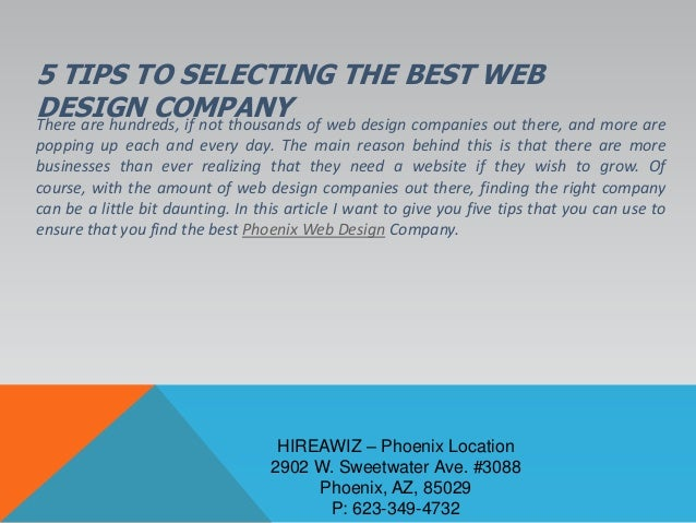 5 TIPS TO SELECTING THE BEST WEBDESIGN COMPANYThere are hundreds, if not thousands of web design companies out there, and ...