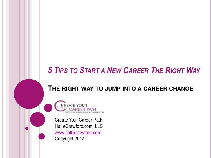 5 TIPS TO START A NEW CAREER THE RIGHT WAYTHE RIGHT WAY TO JUMP INTO A CAREER CHANGE  Create Your Career Path  HallieCrawf...