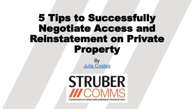5 Tips to Successfully Negotiate Access and Reinstatement on Private Property By Julia Coates