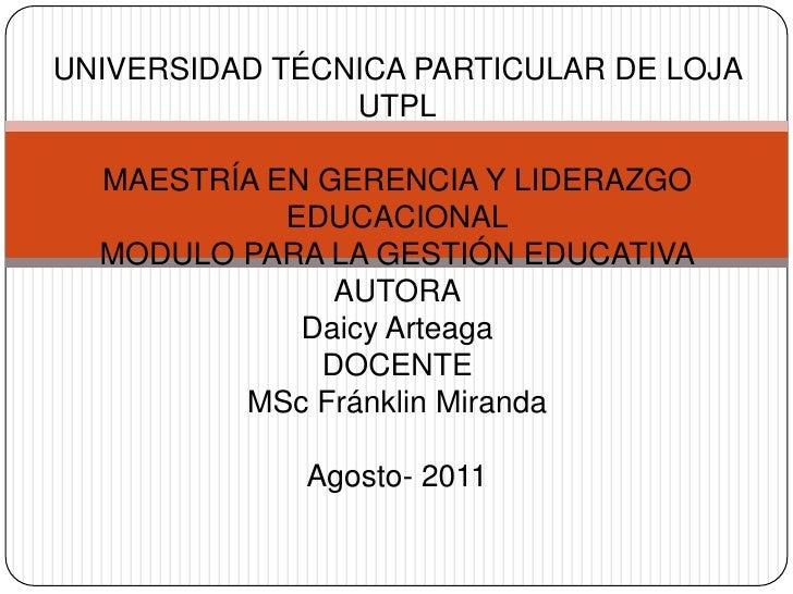 UNIVERSIDAD TÉCNICA PARTICULAR DE LOJA UTPLMAESTRÍA EN GERENCIA Y LIDERAZGO EDUCACIONALMODULO PARA LA GESTIÓN EDUCATIVAAU...