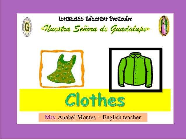 Clothes Mrs. Anabel Montes - English teacher