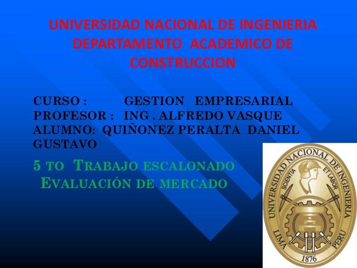 UNIVERSIDAD NACIONAL DE INGENIERIA    DEPARTAMENTO ACADEMICO DE           CONSTRUCCIONCURSO :    GESTION EMPRESARIALPROFES...