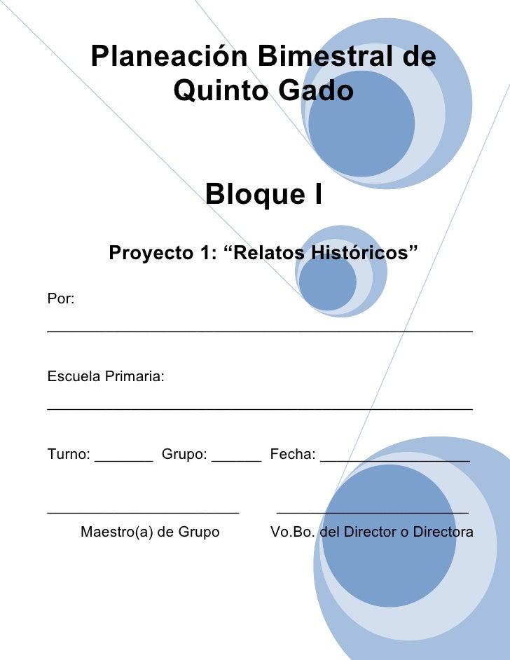 """Planeación Bimestral de             Quinto Gado                       Bloque I          Proyecto 1: """"Relatos Históricos""""Po..."""