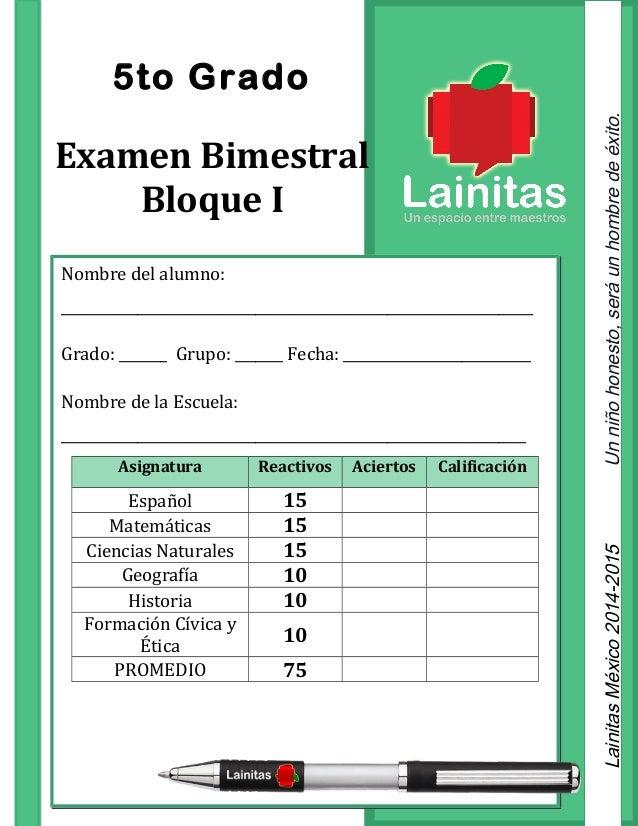 5to Grado  Bloque I Lainitas México 2014-2015 Un niño honesto, será un hombre de éxito.  Examen Bimestral  Nombre del alum...