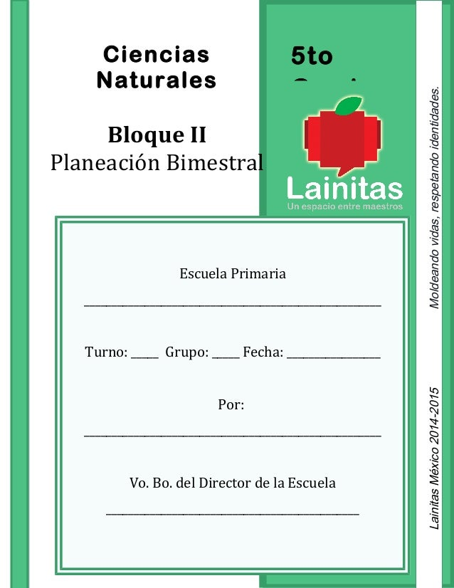 5to Grado Ciencias Naturales Bloque II Planeación Bimestral Escuela Primaria _____________________________________________...
