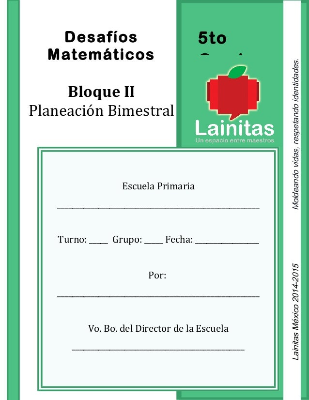 5to Grado Desafíos Matemáticos Bloque II Planeación Bimestral Escuela Primaria ___________________________________________...