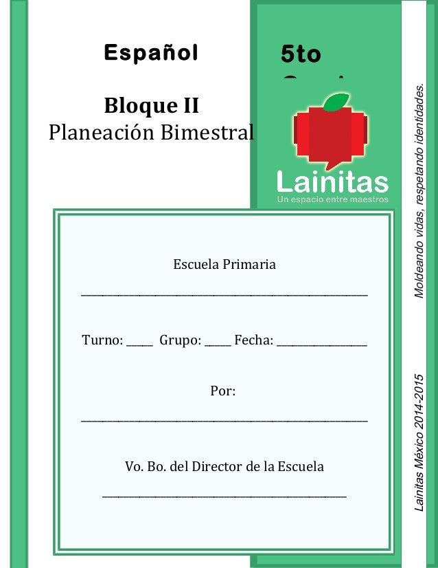 5to Grado Español Bloque II Planeación Bimestral Escuela Primaria ______________________________________________________ T...