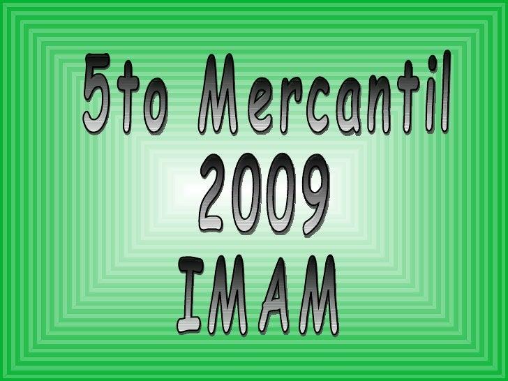 5to Mercantil  2009 IMAM