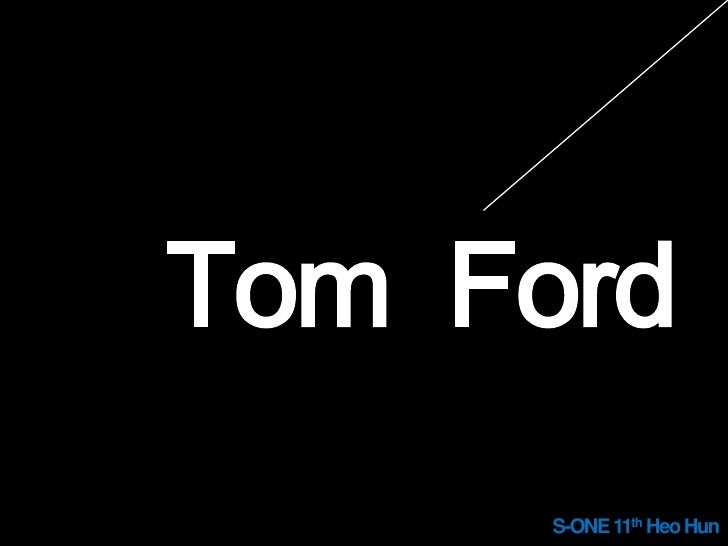 TomFord<br />S-ONE 11thHeo Hun<br />