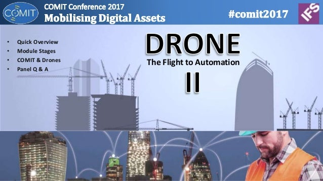The Flight to Automation • Quick Overview • Module Stages • COMIT & Drones • Panel Q & A