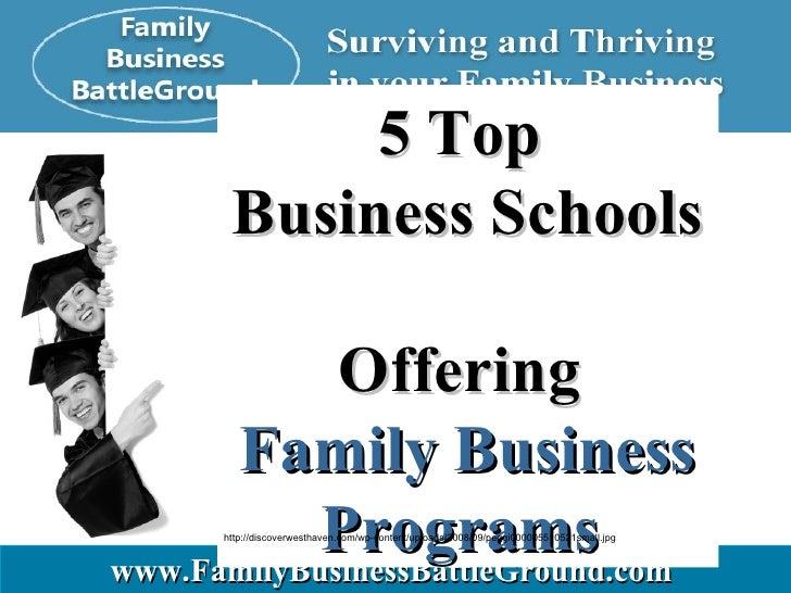 5 Top  Business Schools Offering  Family Business Programs   http://discoverwesthaven.com/wp-content/uploads/2008/09/peggi...