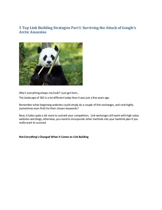 5 Top Link Building Strategies Part I: Surviving the Attack of Google'sArctic AssassinsWhys everything always my fault? I ...