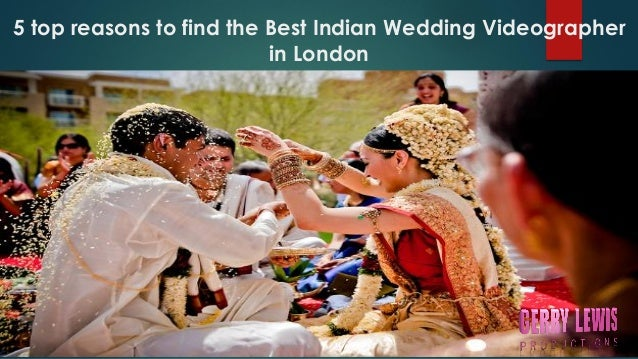 5 Top Reasons To Find The Best Indian Wedding Videographer In London