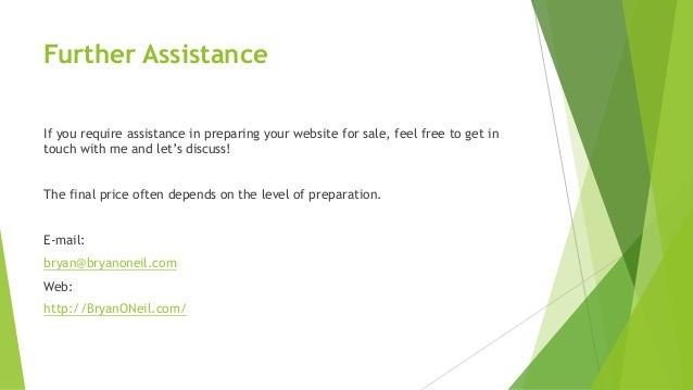Further Assistance If you require assistance in preparing your website for sale, feel free to get in touch with me and let...