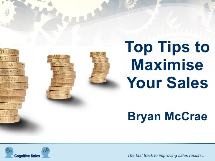 Top Tips to Maximise Your Sales Bryan McCrae