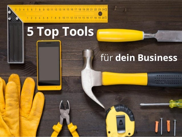 5 Top Tools für dein Business