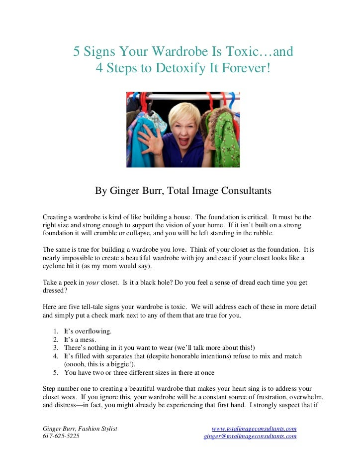 5 Signs Your Wardrobe Is Toxic…and               4 Steps to Detoxify It Forever!                   By Ginger Burr, Total I...