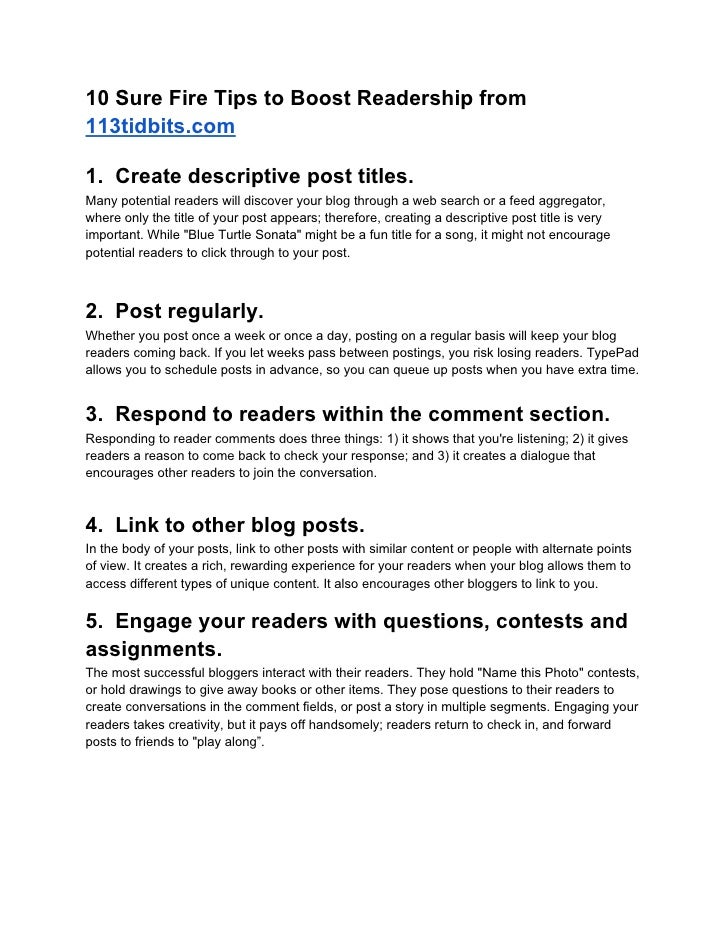 10 Sure Fire Tips to Boost Readership from113tidbits.com1. Create descriptive post titles.Many potential readers will disc...