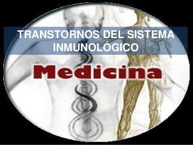 TRANSTORNOS DEL SISTEMAINMUNOLÓGICO