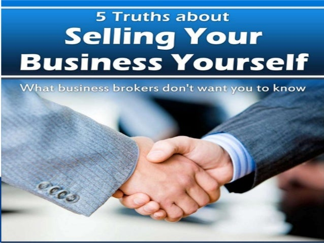     You are the most qualified to sell business Most brokers never owned a business You can learn the process  Free Ebo...