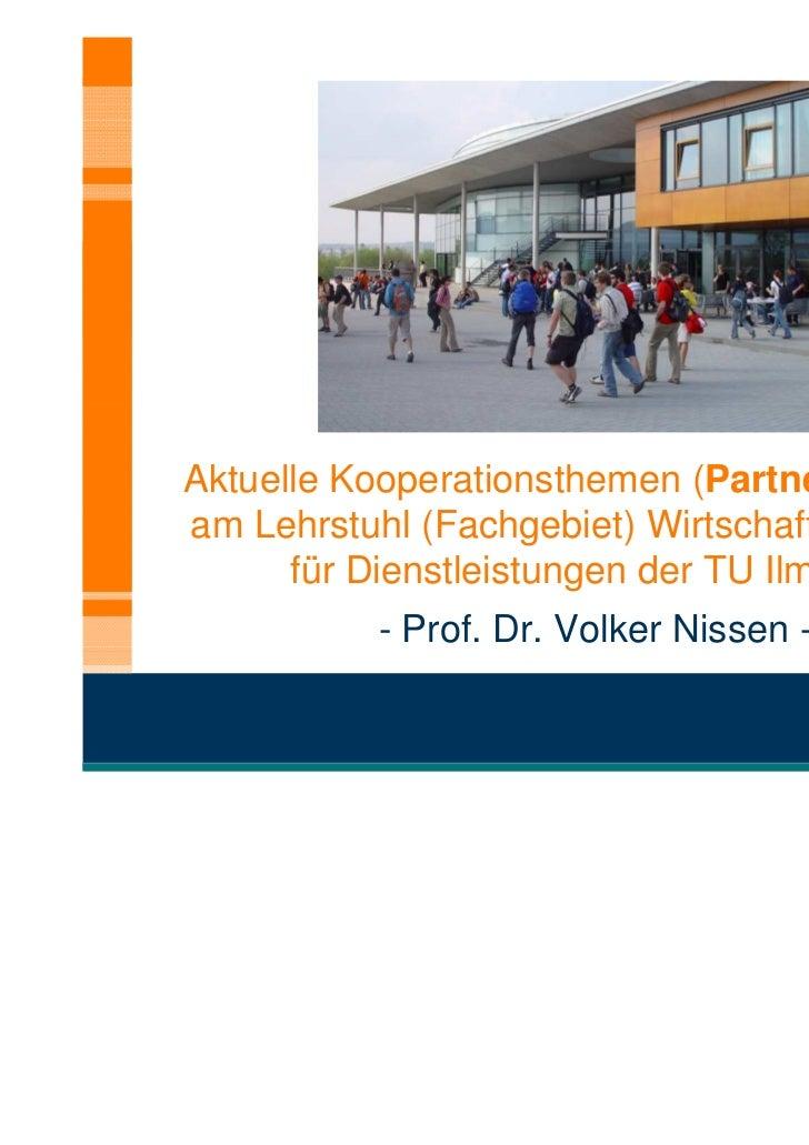 Aktuelle Kooperationsthemen (Partner gesucht)am Lehrstuhl (Fachgebiet) Wirtschaftsinformatik      für Dienstleistungen der...