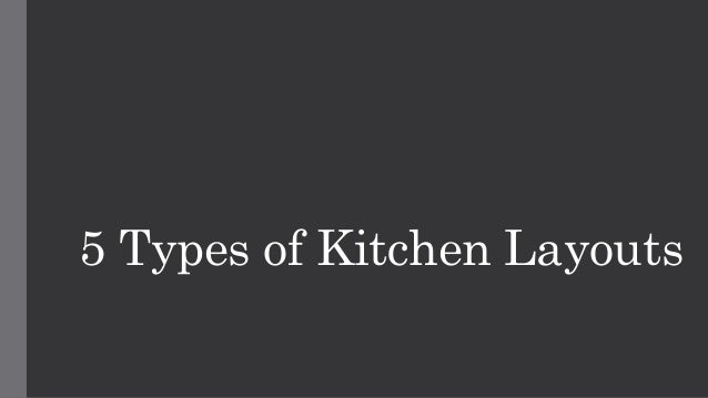 5 types of kitchen layouts