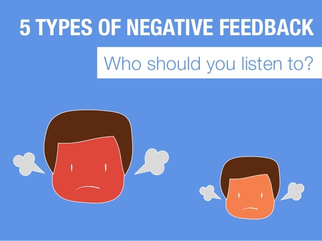 5 TYPES OF NEGATIVE FEEDBACK Who should you listen to?