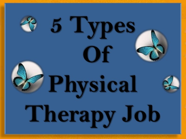 5 Types    Of PhysicalTherapy Job