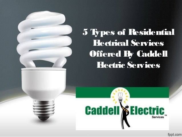 5 Types of Residential Electrical Services Offered By Caddell Electric Services